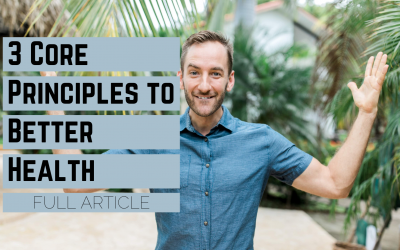 3 Core Principles To Better Health