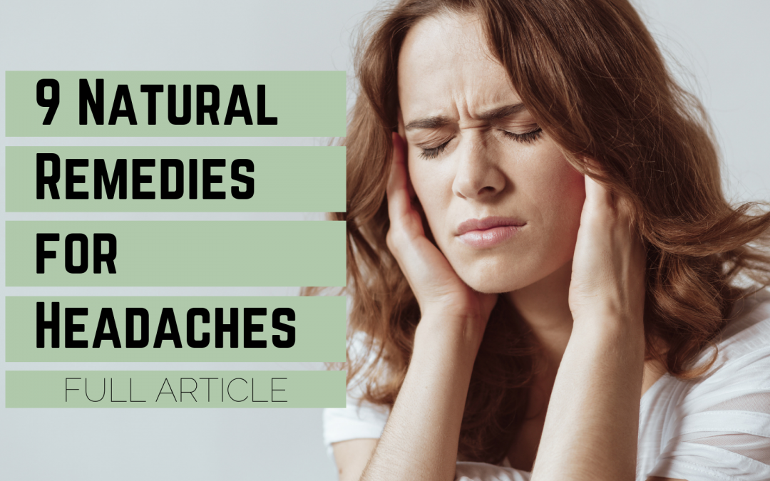 9 Natural Remedies for Headaches