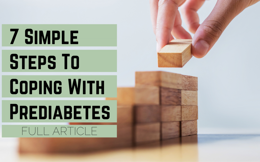 7 Simple Steps To Coping With Prediabetes